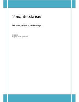 Tonalitetskrisen - tre komponister, tre løsninger