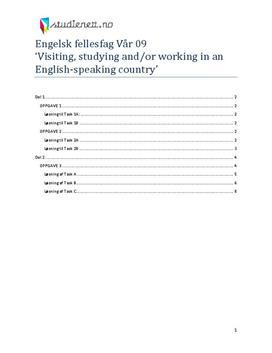 Visiting, studying and/or working in an English-speaking country   Engelsk fellesfag eksamen   Vår 2009