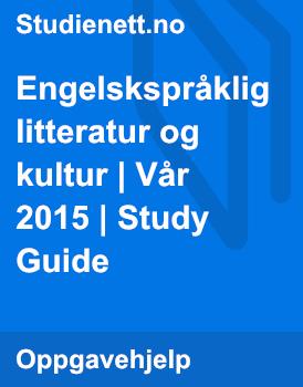 Engelskspråklig litteratur og kultur eksamen | Vår 2015 | Study Guide